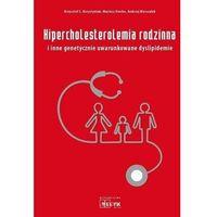 Książki medyczne, Hipercholesterolemia rodzinna i inne genetycznie uwarunkowane dyslipidemie (opr. miękka)