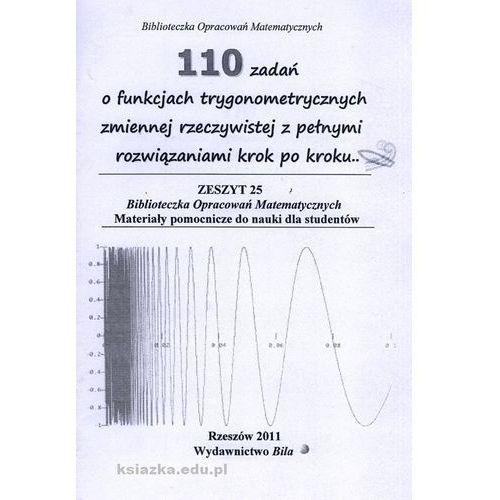 Matematyka, 110 zadań o funkcjach trygonometrycznych zmiennej rzeczywistej z pełnymi rozwiązaniami krok po kroku (opr. miękka)