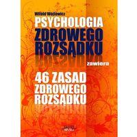 E-booki, Psychologia i 46 zasad zdrowego rozsądku - Witold Wójtowicz (MP3)