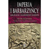 Historia, Imperia i barbarzyńcy Migracje i narodziny Europy (opr. twarda)