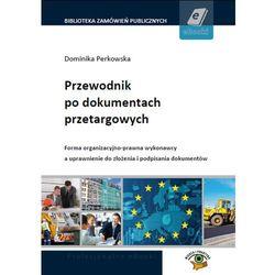 Przewodnik po dokumentach przetargowych - Dominika Perkowska, Urszula Wróblewska