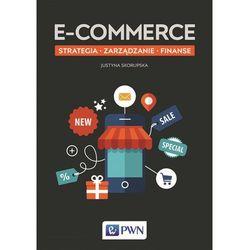 E-commerce. Strategia, zarządzanie, finanse - JUSTYNA SKORUPSKA (opr. miękka)