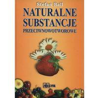 Książki medyczne, Naturalne substancje przeciwnowotworowe (opr. twarda)