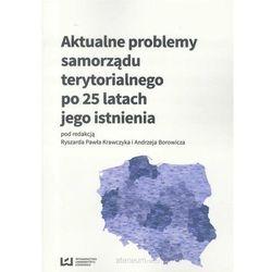 Aktualne problemy samorządu terytorialnego po 25 latach istnienia (opr. miękka)