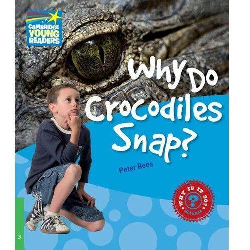 Książki do nauki języka, Why Do Crocodiles Snap? Cambridge Young Readers. Poziom 3 (opr. miękka)