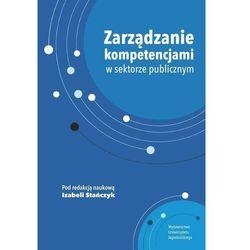 Zarządzanie kompetencjami w sektorze publicznym - Izabela Stańczyk (opr. miękka)