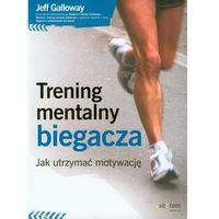 Hobby i poradniki, Trening Mentalny Biegacza (opr. miękka)