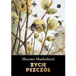 Życie pszczół - Maurice Maeterlinck (opr. twarda)