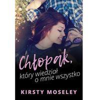 E-booki, Chłopak, który wiedział o mnie wszystko - Kirsty Moseley (EPUB)