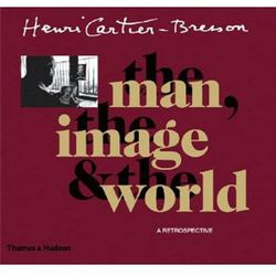 Henri Cartier-Bresson: The Man, the Image and the World (opr. miękka)