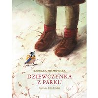 Książki dla dzieci, DZIEWCZYNKA Z PARKU WYD. 3 - Barbara Kosmowska OD 24,99zł DARMOWA DOSTAWA KIOSK RUCHU (opr. miękka)