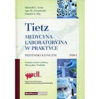 Książki o zdrowiu, medycynie i urodzie, Tietz Medycyna laboratoryjna w praktyce - tom 1 (opr. twarda)