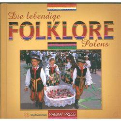 Die lebendige Folklore Polens Polski folklor żywy wersja niemiecka (opr. twarda)