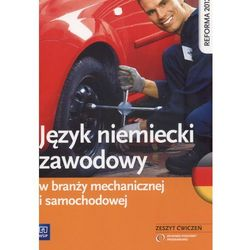 Język niemiecki zawodowy w branży mechanicznej i samochodowej Zeszyt ćwiczeń (opr. miękka)