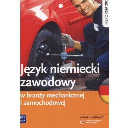 Biblioteka motoryzacji, Język niemiecki zawodowy w branży mechanicznej i samochodowej Zeszyt ćwiczeń (opr. miękka)