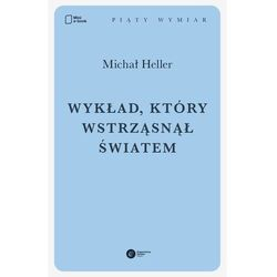 Wykład, który wstrząsnął światem - Prof. Michał Heller - ebook