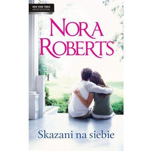 E-booki, Skazani na siebie - Nora Roberts