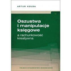 Oszustwa i manipulacje księgowe a rachunkowość kreatywna (opr. broszurowa)