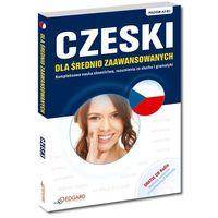 Książki do nauki języka, Czeski Dla Średnio Zaawansowanych. Poziom A2-B1 + Cd (opr. miękka)