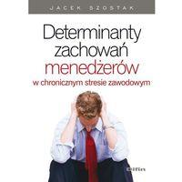 E-booki, Determinanty zachowań menedżerów w chronicznym stresie zawodowym