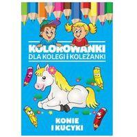 Kolorowanki, Kolorowanki dla kolegi i koleżanki Konie i kucyki + zakładka do książki GRATIS