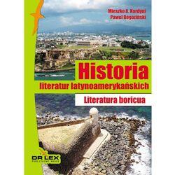HISTORIA LITERATUR LATYNOAMERYKAŃSKICH. LITERATURA BORICUA (opr. miękka)