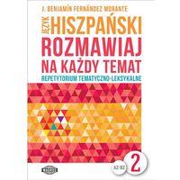 Książki do nauki języka, Język hiszpański. Rozmawiaj na każdy temat 2 (opr. miękka)
