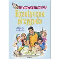 Książki dla dzieci, Egzotyczna przygoda - Michałowska Aleksandra (opr. broszurowa)