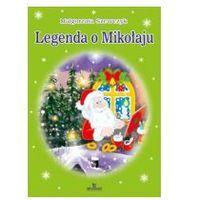 Książki dla dzieci, LEGENDA O MIKOŁAJU (opr. twarda) wyprzedaż 11/18 (-17%)
