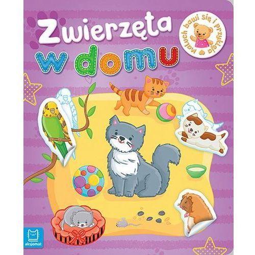 Książki dla dzieci, Maluch bawi się i przykleja Zwierzęta w domu - Praca zbiorowa (opr. miękka)