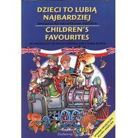 Literatura młodzieżowa, Dzieci to lubią najbardziej Children's favourites (opr. miękka)