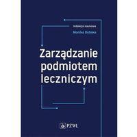 Książki medyczne, Zarządzanie podmiotem leczniczym (opr. miękka)