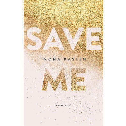 Literatura młodzieżowa, Save me. Darmowy odbiór w niemal 100 księgarniach! (opr. broszurowa)
