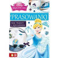 Książki dla dzieci, Moje projekty z Kopciuszkiem Prasowanki Disney (opr. miękka)