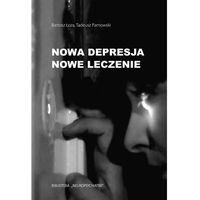 Książki medyczne, Nowa depresja Nowe leczenie - Łoza Bartosz, Parnowski Tadeusz - książka (opr. broszurowa)