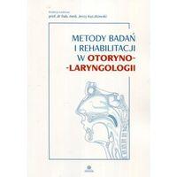 Książki medyczne, Metody badań i rehabilitacji w otorynolaryngologii (opr. broszurowa)