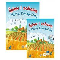 Książki dla dzieci, Śpiew i zabawa z Marią Konopnicką + 2CD. Darmowy odbiór w niemal 100 księgarniach! (opr. miękka)