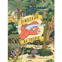 Książki dla dzieci, Dinozaur na tropie - Sophie Guerrive (opr. twarda)