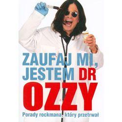 Zaufaj mi jestem dr Ozzy - Wysyłka od 3,99 - porównuj ceny z wysyłką (opr. miękka)