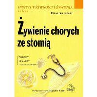 Książki kulinarne i przepisy, Żywienie chorych ze stomią (opr. broszurowa)