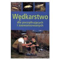 Hobby i poradniki, Wędkarstwo dla początkujących i zaawansowanych (opr. broszurowa)