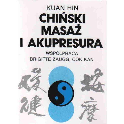 Książki medyczne, Chiński masaż i akupresura (opr. miękka)