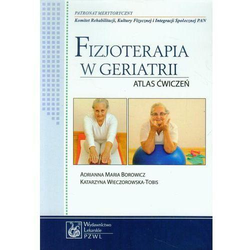 Książki medyczne, Fizjoterapia w geriatrii. Atlas ćwiczeń PZWL (opr. broszurowa)