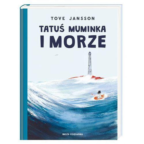 Książki dla dzieci, Tatuś Muminka i morze (opr. twarda)