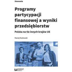 Programy partycypacji finansowej a wyniki przedsiębiorstw (opr. broszurowa)