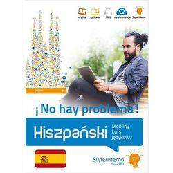 Hiszpański. no hay problema! mobilny kurs językowy (poziom średni b1)