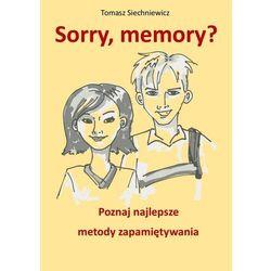 Sorry, memory? Poznaj najlepsze metody zapamiętywania - Tomasz Siechniewicz (EPUB)