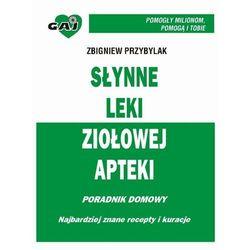 Słynne Leki Ziołowej Apteki - Zbigniew Przybylak - ebook