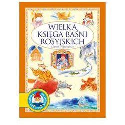 Wielka księga baśni rosyjskich. Darmowy odbiór w niemal 100 księgarniach! (opr. kartonowa)