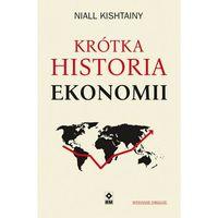 Biblioteka biznesu, Krótka historia ekonomii wyd. 2 (opr. broszurowa)